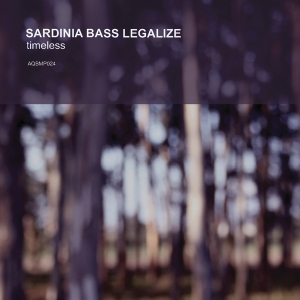 Aquietbump / Sardinia Bass Legalize / Timeless