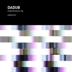 Aquietbump / Dadub / Impressions
