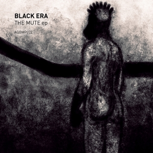 Aquietbump / Black Era / The mute ep