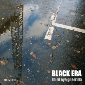Aquietbump / Black Era / Third eye guerrilla