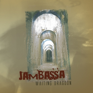 Aquietbump / Jambassa / Waiting dragoon