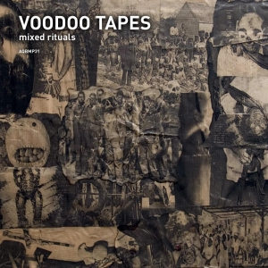Aquietbump / VOODOO TAPES / Mixed Rituals